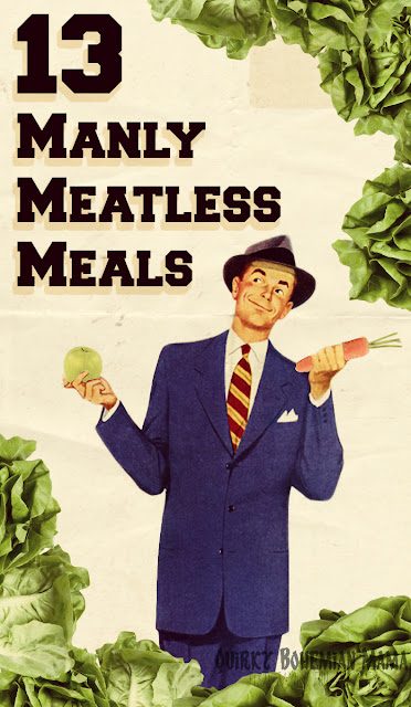 13 Manly Meatless Meals {Easy hearty vegetarian recipes) Manly veterinarian recipes.Meatless Meals for Meat Lovers. Meatless Monday. Manly vegetarian meals. Hearty vegetarian meals for men. meatless dinner recipes best vegetarian recipes for meat lovers no meat dinner ideas meatless meals for meat eaters no meat pasta recipes meatless meals for kids meatless pasta recipes meatless meals on a budget easy meals without meat no meat pasta recipes vegetarian recipes meat lovers will enjoy quick and easy meals without meat dinner recipes without meat or chicken meatless dinner recipes