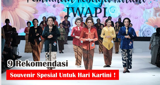 9 Rekomendasi Souvenir Spesial Untuk Hari Kartini !