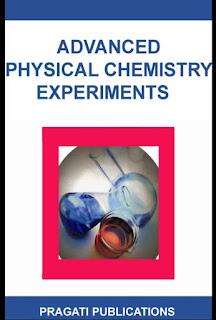 Advanced Physical Chemistry Experiments by J N Gurtu & Amit Gurtu