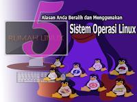 5 Alasan Anda Beralih dan Menggunakan Sistem Operasi Linux