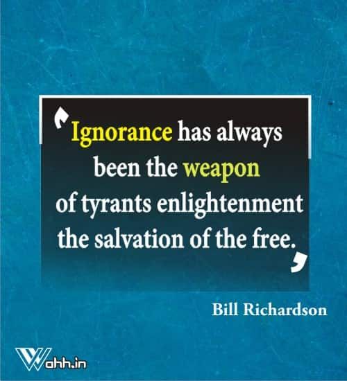 Bill-Richardson-ignorance-quotes