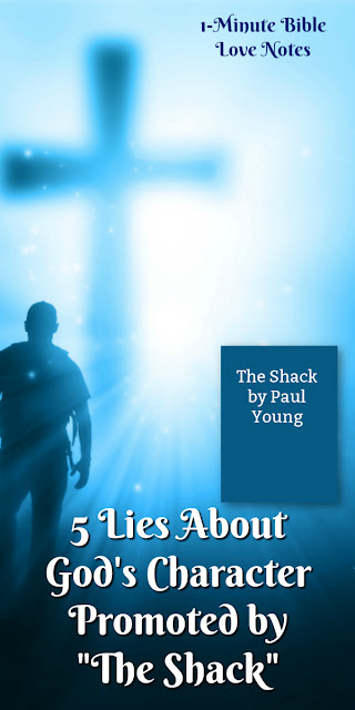 """Direct quotes from the popular book and movie """"The Shack"""" that directly contradict quotes from Scripture."""