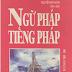 SÁCH SCAN - Ngữ pháp tiếng Pháp (Nguyễn Thành Thống & Nguyễn Kim Ngân - Biên dịch)