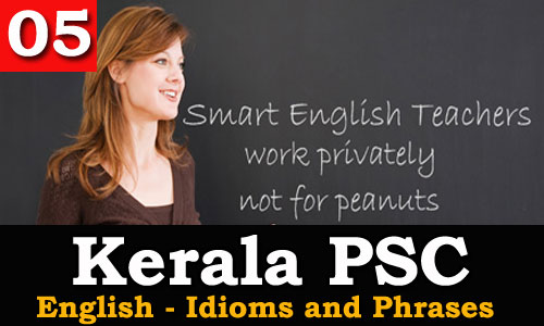Kerala PSC - Idioms and Phrases
