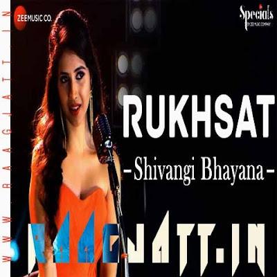 Rukhsat by Shivangi Bhayana lyrics