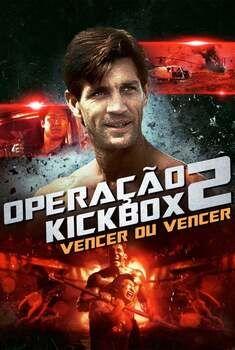 Operação Kickbox 2: Vencer ou Vencer