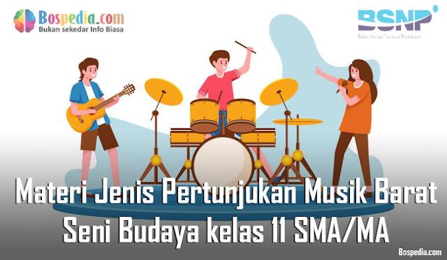 Materi Jenis Pertunjukan Musik Barat Mapel Seni Budaya kelas 11 SMA/MA