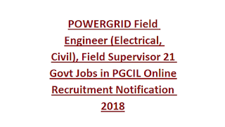 POWERGRID Field Engineer (Electrical, Civil), Field Supervisor 21 Govt Jobs in PGCIL Online Recruitment Notification 2018