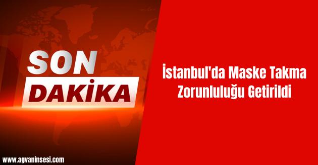 İstanbul'da Maske Takma Zorunluluğu Getirildi