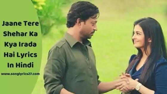 Jazbaa - Jaane Tere Shehar Ka Kya Irada Hai Lyrics In Hindi