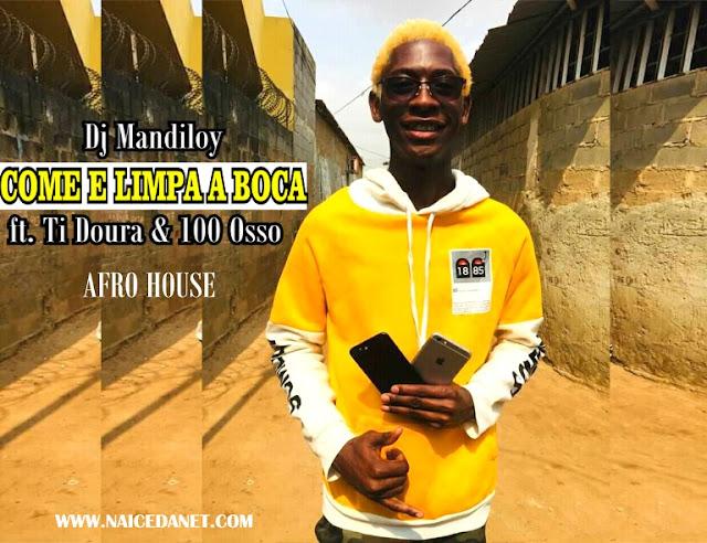 Dj Mandiloy ft. Ti Doura & 100 Osso - Come e Limpa Boca (Afro House)