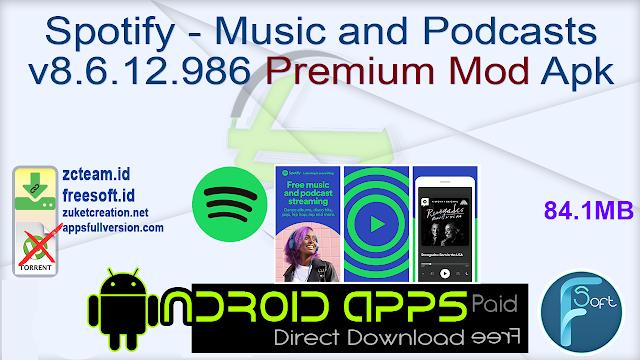 Spotify – Music and Podcasts v8.6.12.986 Premium Mod Apk