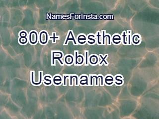 800 Aesthetic Roblox Usernames 2020