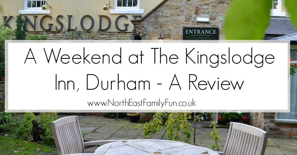 A Weekend at The Kingslodge Inn, Durham | A Review