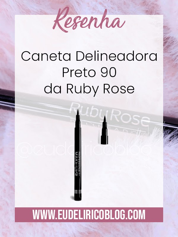 Resenha: Caneta Delineadora Preto 90 da Ruby Rose