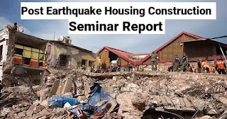 Post Earthquake Housing Construction Seminar Report