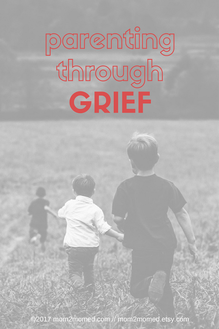 Mom2MomEd Blog: Parenting through grief