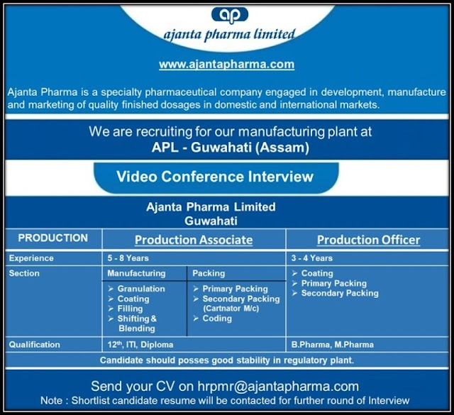 Ajanta Pharma | Virtual interview for Production for Guwahati Plant | Send CV
