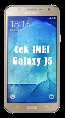 Cara Cek Kode IMEI Samsung Galaxy J5 2016
