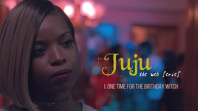 Dispelling The Magic: Juju The Web Series, Episode One Recap