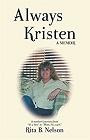 https://www.amazon.com/Always-Kristen-Memoir-mothers-journey-ebook/dp/B071PBBB1G