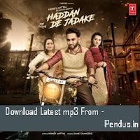Haddan De Jadake - Gurlez Akhtar, Honey Anttal mp3 download free