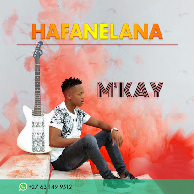 M-Kay - Hafanelana (2020) | Download Mp3
