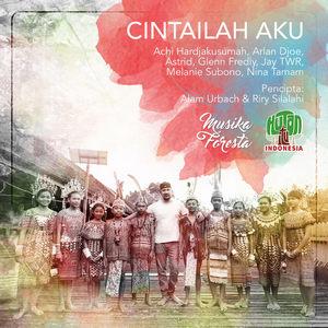 Glenn Fredly, Astrid & Nina Tamam - Cintailah Aku (Feat. Dan Kawan Kawan)