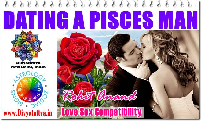 How To Date A Pisces Zodiac Man? Traits Piscean Male & Compatibility