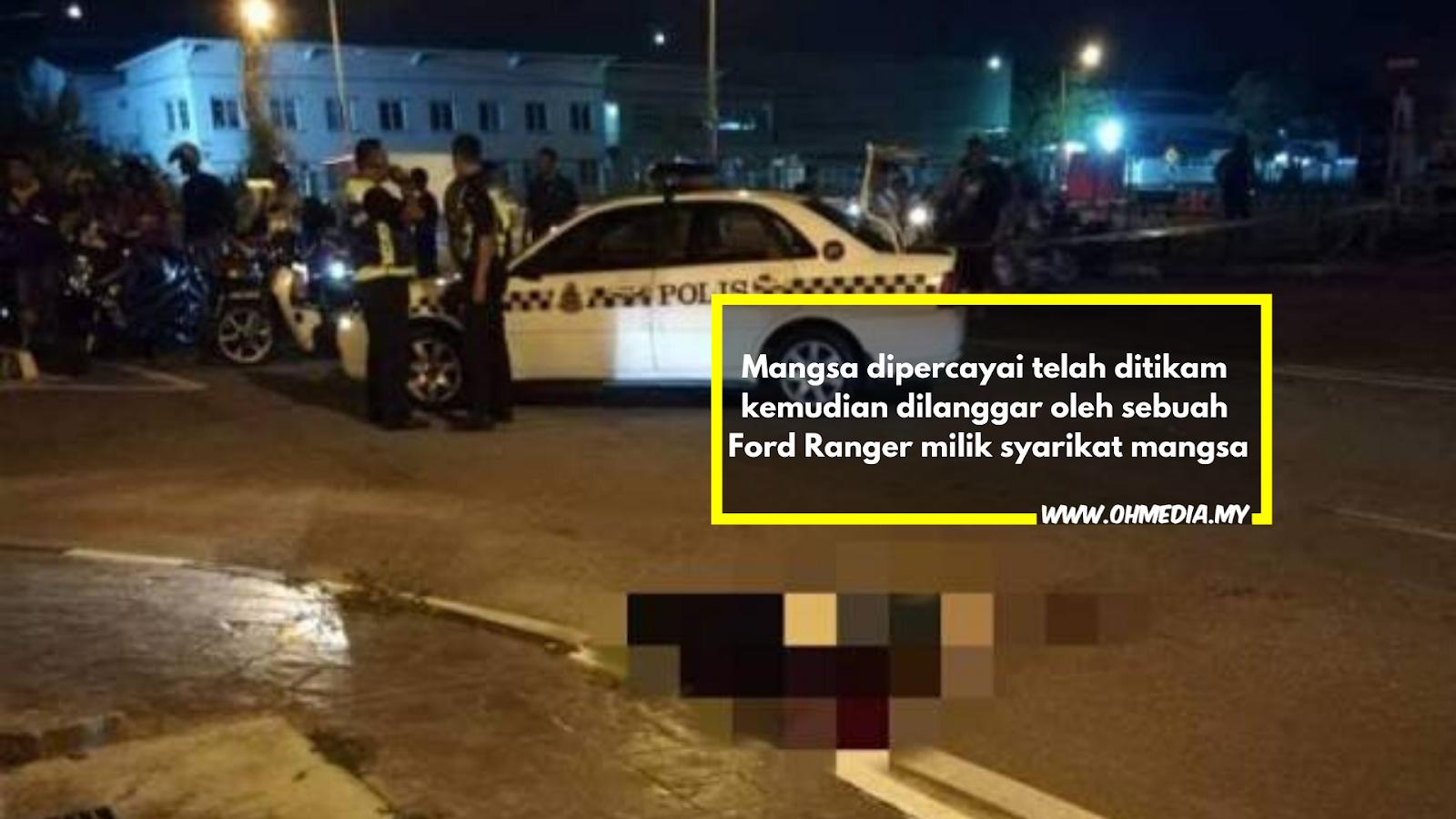 Lelaki ditikam dan dilanggar sampai mati oh media for Mohd shop