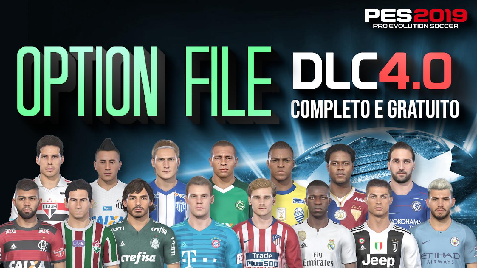 Pes Vício BR: PES 2019 OPTION FILE COMPLETO DLC 4 0   TODOS