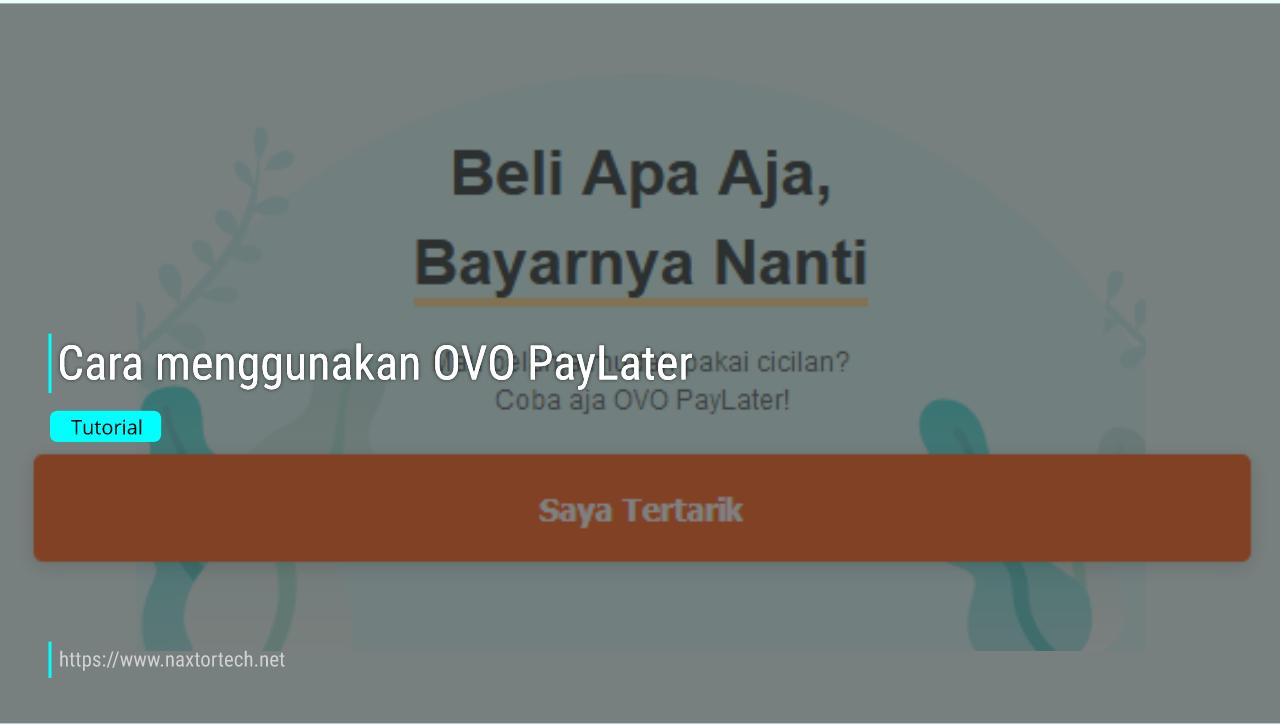 Cara menggunakan OVO PayLater - Naxtor Tech