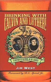 Drinking with Calvin and Luther
