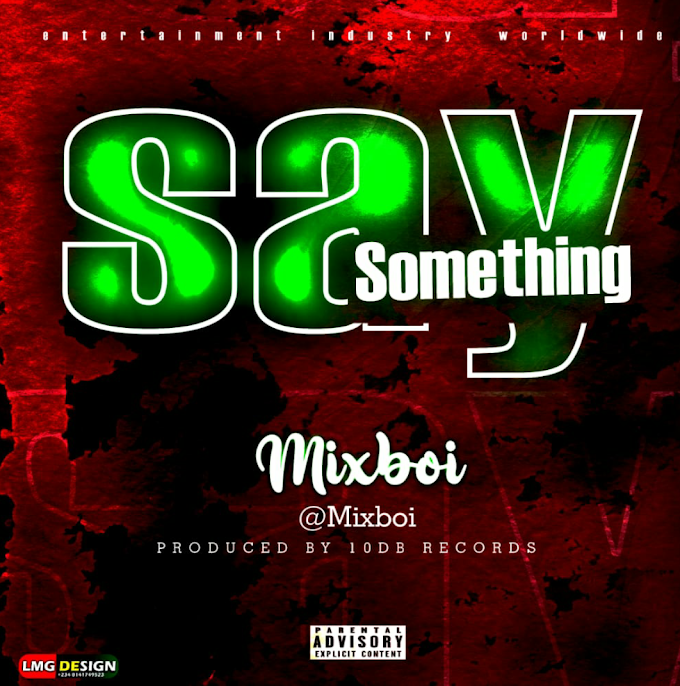 Music : Mixboi - Say Something