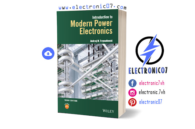 Free Download INTRODUCTION TO MODERN POWER ELECTRONICS THIRD EDITION PDF