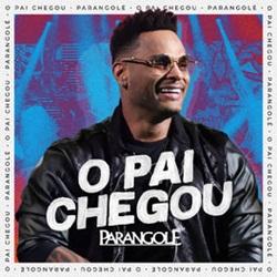 Baixar CD O Pai Chegou - Parangole 2019 Grátis