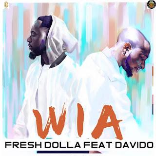 Fresh Dolla Ft. Davido - Wia