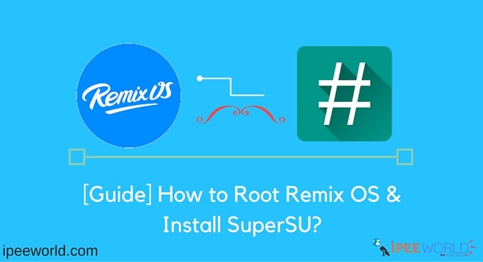 How to Root Remix OS