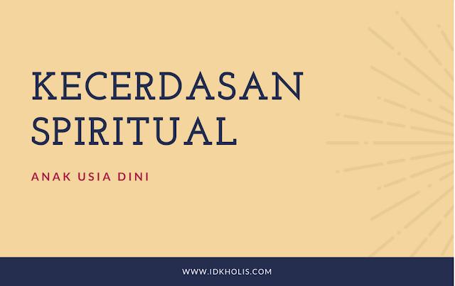 Mengasah Kecerdasan Spiritual Anak Usia Dini