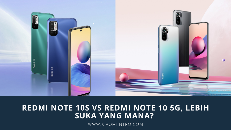 Redmi Note 10S vs Redmi Note 10 5G, Lebih Suka Yang Mana?