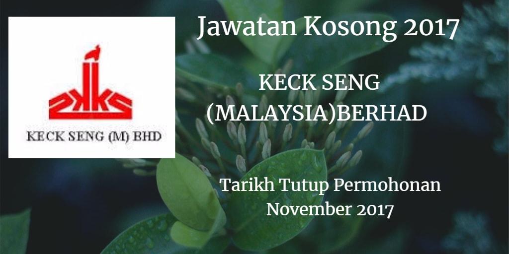 Jawatan Kosong KECK SENG (MALAYSIA) BERHAD November 2017