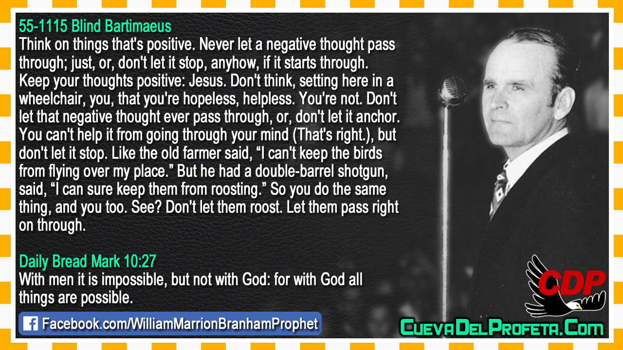 Don't let that negative thought ever pass through - William Marrion Branham