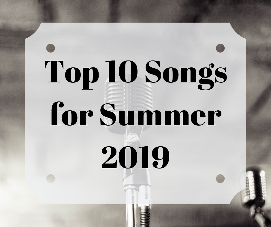 Stephanie Kamp Blog: Top 10 Songs for Summer 2019