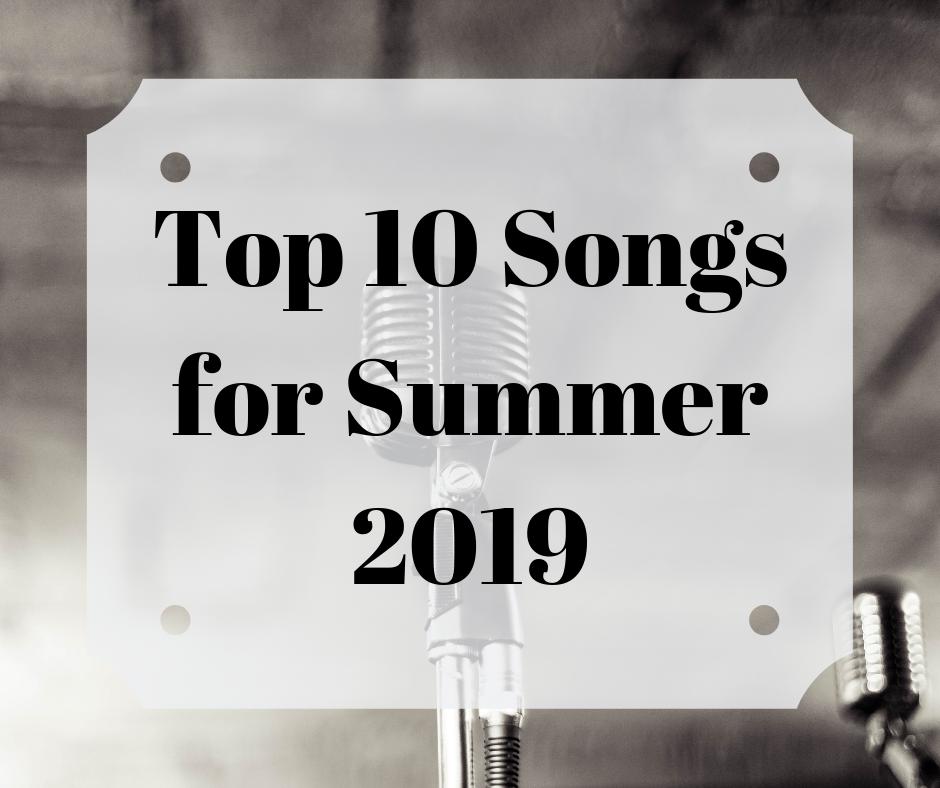 Stephanie Kamp Blog: Top 10 Songs for Summer 2019