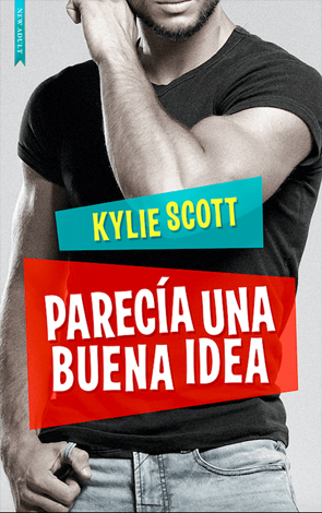 Parecía una buena idea - Kylie Scott