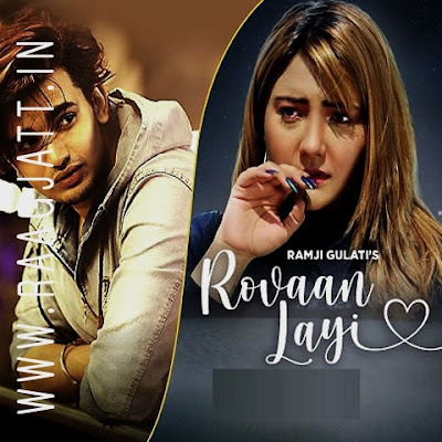 Rovaan Layi by a Ramji Gulati song lyrics