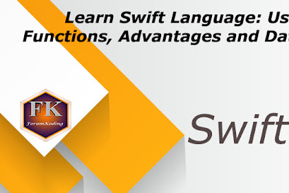 Learn Swift Language: Uses, Functions, Advantages and Data Types