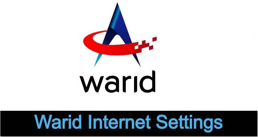 Warid internet setting - Warid 4G/3G Apn Settings 2021