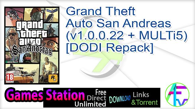 Grand Theft Auto San Andreas (v1.0.0.22 + MULTi5) – [DODI Repack]