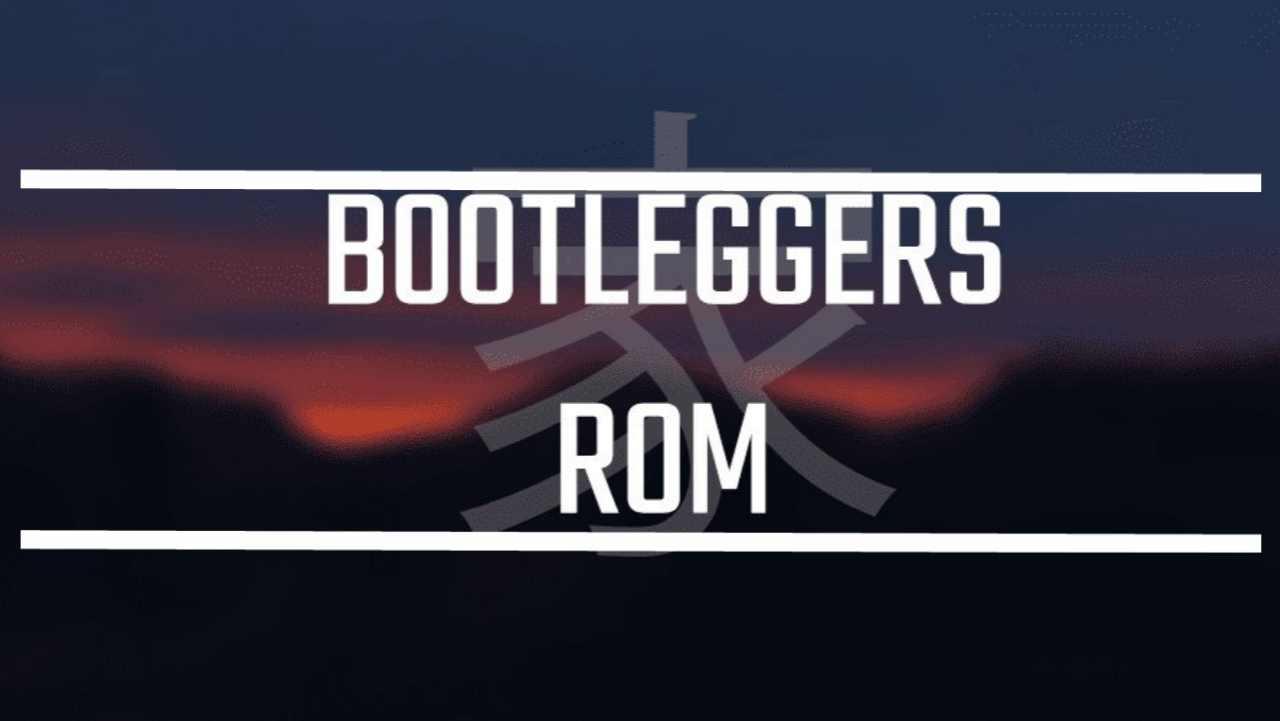 Bootleggers rom